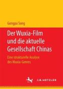 Der Wuxia-Film Und Die Aktuelle Gesellschaft Chinas [GER]