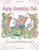 Angry Swearing Cats (creative Sweary Colouring Book, Sweary Words Colouring Book