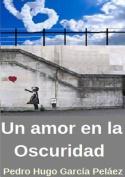 Un Amor En La Oscuridad [Spanish]