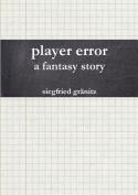 Player Error - Eine Fantasie Story [GER]