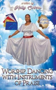 Worship Dancing with Instruments of Praise