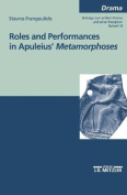 "Roles and performances in Apuleius' ""Metamorphoses"""