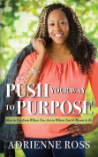 Push Your Way to Purpose