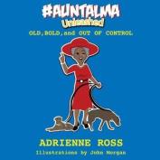 #Auntalma Unleashed