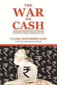 The War on Cash - Demonetisation