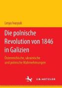 Die Polnische Revolution Von 1846 in Galizien [GER]
