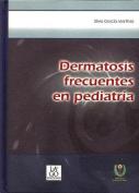Dermatosis Frecuentes En Pediatria [Spanish]