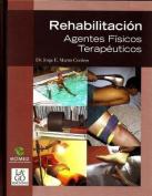 Rehabilitacion. Agentes Fisicos Terapeuticos [Spanish]