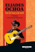 Eliades Ochoa from the Trova to the World