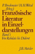 Franzosische Literatur in Einzeldarstellungen, Band 1 [GER]
