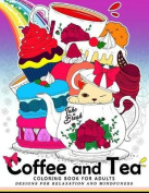 Coffee and Tea Coloring Book for Adults