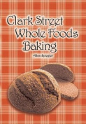 Clark Street Whole Foods Baking