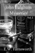 John Fulghum Mysteries: Vol. I