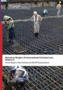 Historical Origins of International Criminal Law