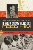 If Your Enemy Hungers, Feed Him