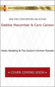 Hasty Wedding & the Doctor's Former Fiancee