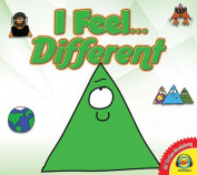 I Feel... Different