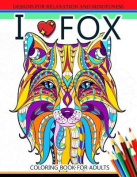 I Love Fox Coloring Book for Adult