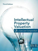 The BVR Intellectual Property Valuation Case Law Compendium