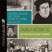 Church History 101 [Audio]