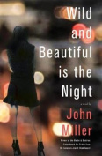 Wild and Beautiful Is the Night