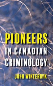 Pioneers in Canadian Criminology