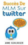 Succes de MLM Sur Twitter [FRE]
