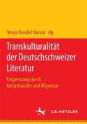 Transkulturalitat Der Deutschschweizer Literatur [GER]