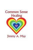 Common Sense Healing