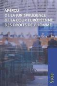 Apercu de la Jurisprudence de la Cour Europeenne Des Droits de L'Homme [Spanish]