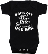 Back Off I Have a Crazy Sister & I'm Not Afraid to Use Her Baby Bodysuit/Romper 0 to 12 Months