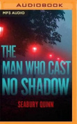 The Man Who Cast No Shadow [Audio]