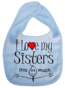 IiE, I love my Sisters this much, Boy Girl Unisex Feeding Bib