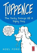 Tuppence the Daily Doings of A Dipsy Dog