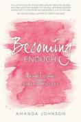 Becoming Enough
