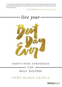 Live Your Best Day Ever