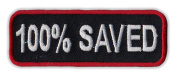 Motorcycle Jacket Embroidered Patch - 100% Saved, Jesus, Born Again, Religion (Red) - Vest, Cut, Leathers - 7.6cm x 2.5cm