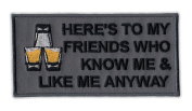 Motorcycle Jacket Embroidered Patch - Friends Know Me and Like Me Anyway - Vest, Cut, Leathers - Funny - 10cm x 5.1cm