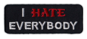 Motorcycle Jacket Embroidered Patch - I Hate Everybody - Vest, Cut, Leathers - Funny - 10cm x 3.8cm