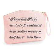 I Told You I'll Be Ready In Five Minutes Marilyn Monroe Quote Make Up Statement Make Up Bag - Cosmetic Canvas Case