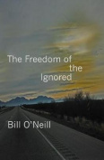 The Freedom of the Ignored
