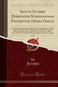 Sancti Eusebii Hieronymi Stridonensis Presbyteri Opera Omnia, Vol. 10 [LAT]