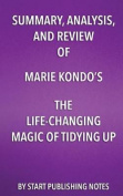 Summary, Analysis, and Review of Marie Kondo's the Life Changing Magic of Tidying Up