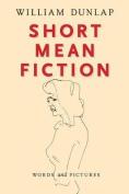 Short Mean Fiction