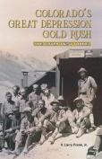 Colorado's Great Depression Gold Rush