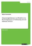 Einsatzmoglichkeiten Von Workflow Im Rechnungswesen in Verbindung Mit Der Software SAP R/3 [GER]