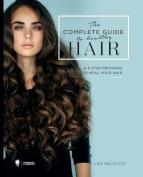 The Complete Guide to Healthy Hair