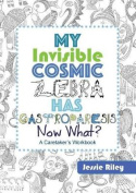 My Invisible Cosmic Zebra Has Gastroparesis - Now What?