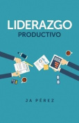 Liderazgo Productivo [Spanish]