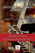 Dicen Que Cantaron Canciones [Spanish]